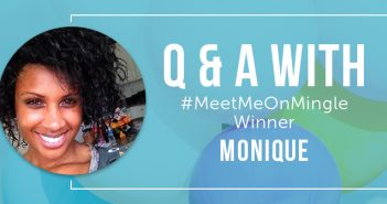 Meet Monique! One Of Our #MeetMeOnMingle Winners