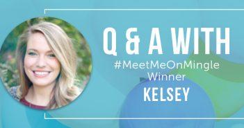 Meet Kelsey! One Of Our #MeetMeOnMingle Winners!